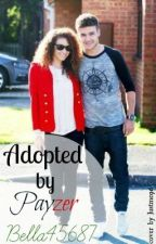 Adopted By Payzer *Completed but in editing* by bella45687