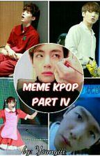 MEME KPOP PART IV  by Youngiii