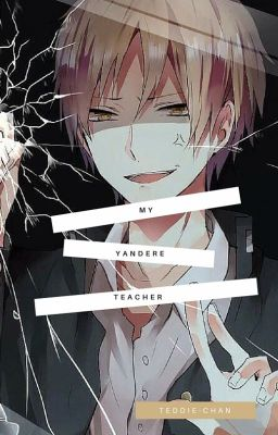 My Star Student (A Yandere Teacher x Reader) - Lex - Wattpad