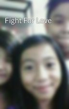 Fight For Love by JenbiIanaDelaVega