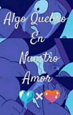 Algo Quebró En Nuestro Amor (Rubí x Zafiro) by Fran_Universe_x3