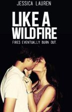 Like A Wildfire by vagariously