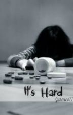 It's Hard by Jasmine777
