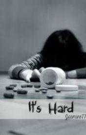 It's Hard by Jasmine777