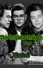 The Triplets Trilogy: Marcel by acleverusername