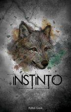 Instinto [CONCLUÍDO] by RebelGeekSeek