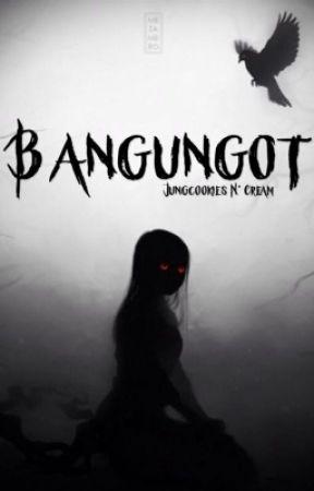 BANGUNGOT by cksauce