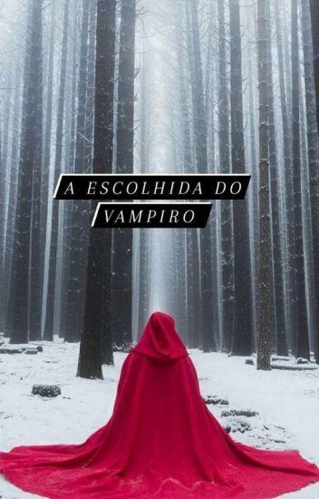 A Escolhida Do Vampiro (Em Revisão)