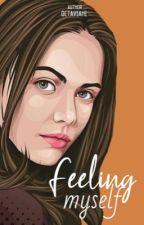 FeelingMyself [END] by Qrryoctaviani