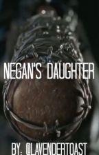 Negan's Daughter  by LavenderToast