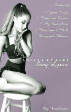 Ariana Grande - Song Lyrics by VainLover