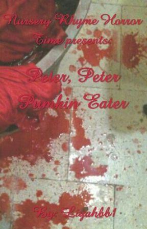 Nursery Rhyme Horror Time: Peter, Peter Pumpkin Eater  by liyahbb1