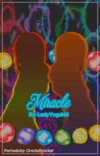 Miracle by LadyYoguishi