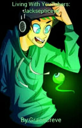 Living With Youtubers: The Jacksepticeye Story by GraceCreve