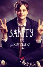Sanity (Criminal Minds x Reader) by _Scoundrel104_