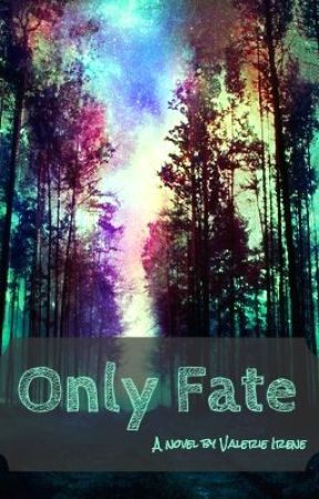 Only Fate (On Hold) by val15809