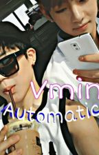 VMIN ≡ Automatic ≡ by vminie