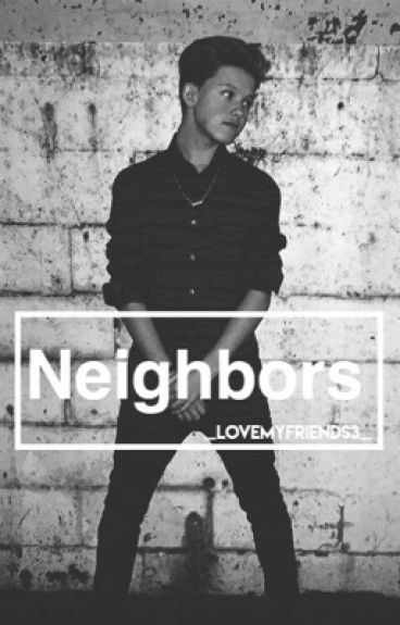 Neighbors-Jacob Sartorius, Joey Birlem and FanFic.
