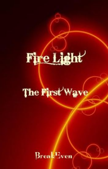 Fire Light - The First Wave