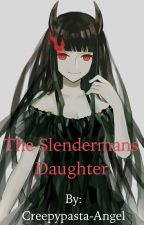 The slenderman's daughter (Jeff the killer love story) by Creepypasta-Angel