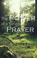 The Power Of A Simple Prayer by radiant_purity