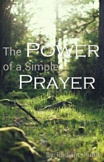 The Power Of A Simple Prayer