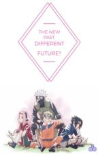 The New Past, Different Future? (Fanfic) by _rara-chan