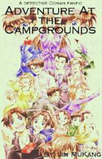 Adventure At The Campgrounds (A Detective Conan Fanfic) by Jins_Tales