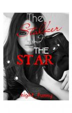 The Stalker And The Star (ON GOING) by night_funny