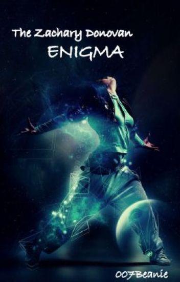 The Zachary Donovan Enigma - (( Watty Awards! ))