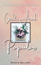 Gadis Acah Popular by Merci_Misha