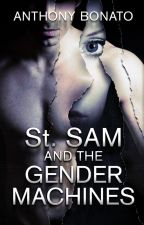 St. Sam and the Gender Machines by abonato