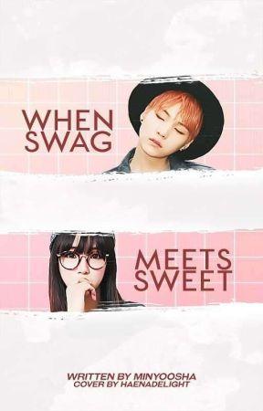 when swag meets sweet ✎ suga ff by minyoosha