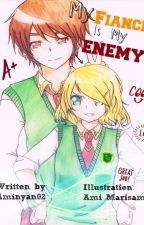 My Fiance is My Best Enemy! by Aminyan02