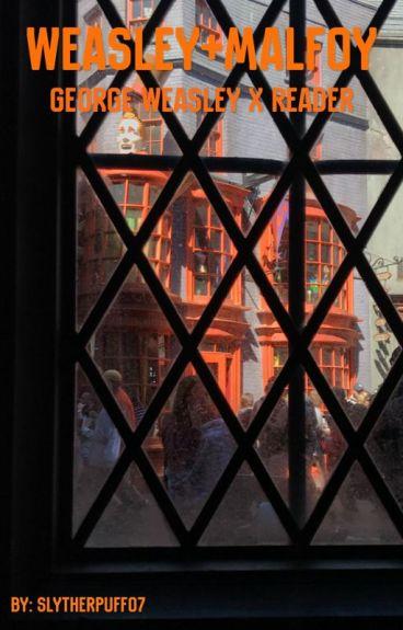 Weasley + Malfoy (George Weasley x Reader)