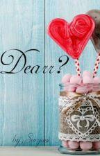 Dearr? by srynxx