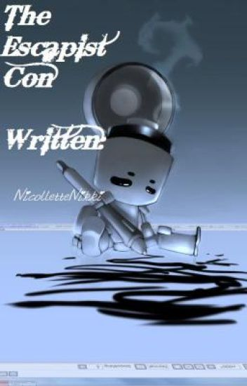 The Escapist Con Read on and find the story within..