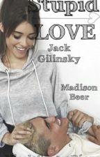 Stupid Love  Madison Beer Y Jack Gilinsky  by NicoleSantosBaez