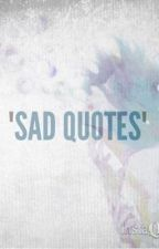 """Sad Quotes"" by DepressedPersons"