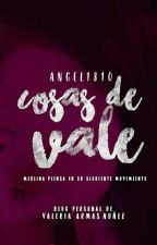 """COSAS DE VALE"". (づ ̄ ³ ̄)づ by angel1810"