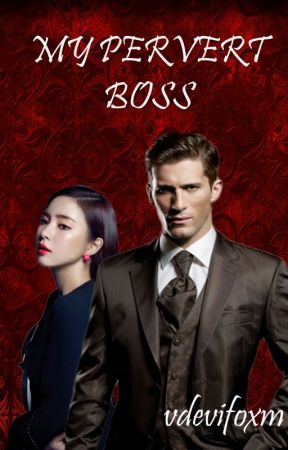 MY PERVERT BOSS [ONGOING] by Vdevifoxm
