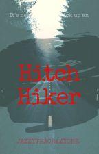 Hitch Hiker (Short Story) by JazzyThaCrazyOne