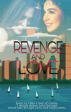 Revenge and Love by Lil_Butterflies