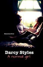 Darcy Styles. A normal Girl 🍉 secuela de Nuestra chica  by HazzaleaOficial