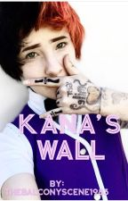 Kana's Wall (SHORT STORY) by -wonderless-