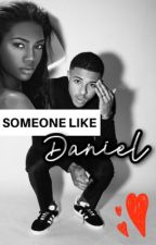 Someone Like Daniel (A Diggy Simmons Story) by jjewelxo