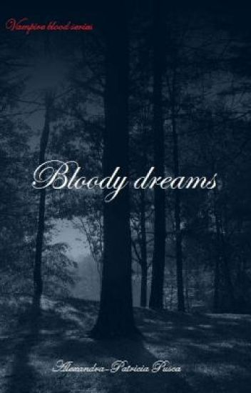 Vampire blood (Bloody dreams) - rewriting, on hold at the moment