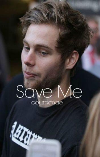 Save Me ❁ Muke A. U