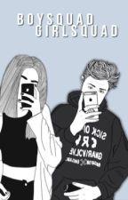 BoySquad ♦︎ GirlSquad by -tragicdempzee