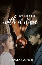 STARTED WITH A DARE (LUCIFER'S DARE) by thaliaraine11